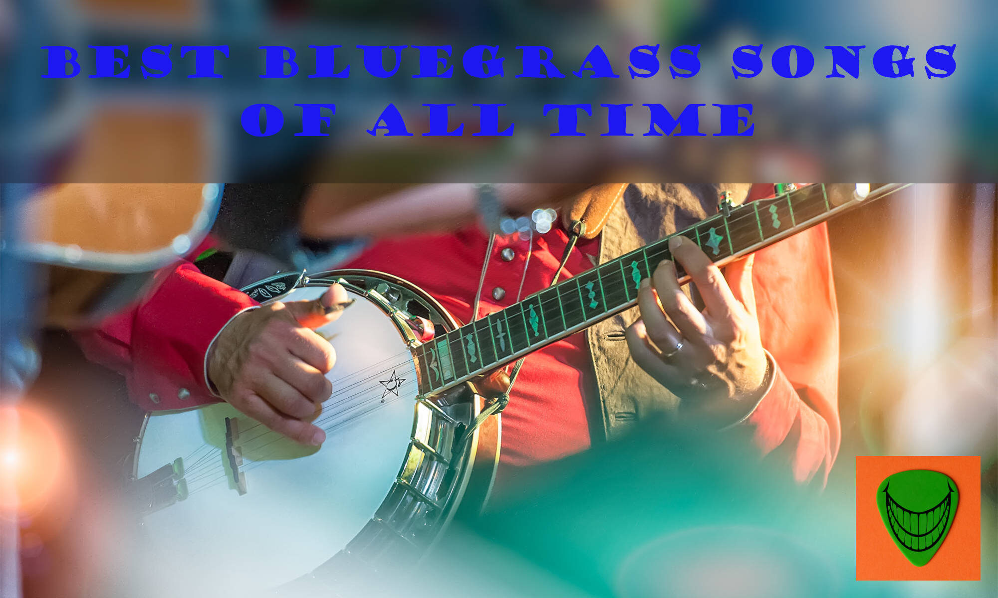 PicknGrin.com - Best Bluegrass Songs of All Time (Featured Image)